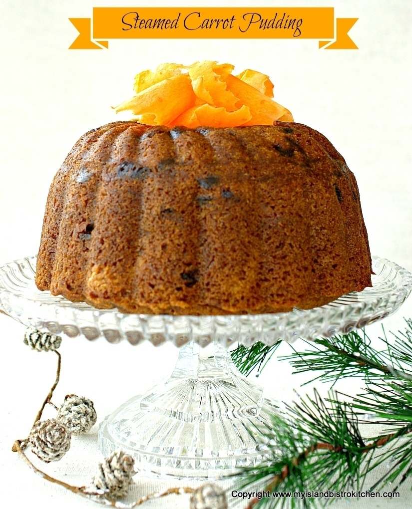 Steamed Carrot Pudding Recipe My Island Bistro Kitchen