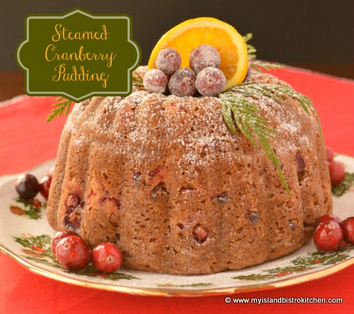 Steamed Cranberry Pudding with Eggnog